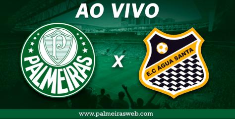 Palmeiras x Água Santa assistir ao vivo, horário, escalações e arbitragem